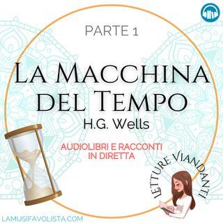 LA MACCHINA DEL TEMPO (parte 1) - H.G. Wells • LETTURE VIANDANTI