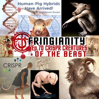 Ep,70 CRISPR CREATURES OF THE BEAST
