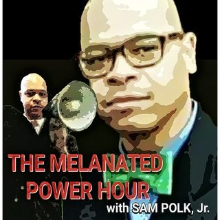 THE MELANATED POWER HOUR