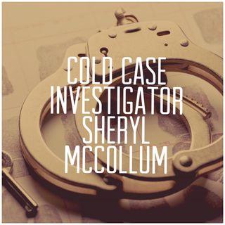 Cold Case Investigator-Sheryl McCollum