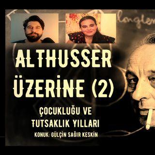 Louis Althusser Üzerine (2): Çocukluğu ve Tutsaklık Yılları