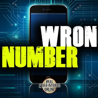Wrong Number   Haunted, Paranormal, Supernatural