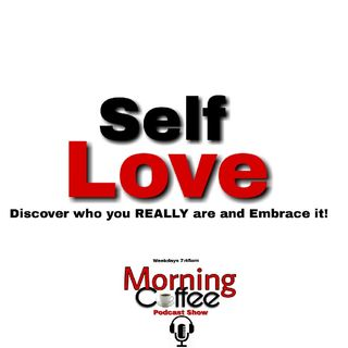 Self Love- Gotta have it!