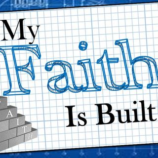 MY FAITH IS BUILT - pt2 - The Testimony Of Tradition