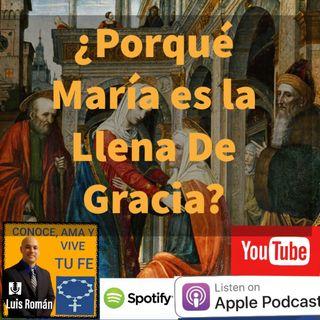 Episodio 45:¿Porque María es la Llena de Gracia?