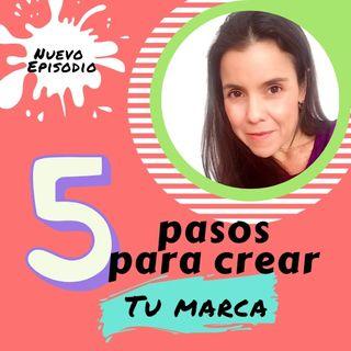 Episodio 29 * Crea tu marca en 5 pasos con Andreina Aguiar
