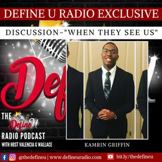 DUR 214 | Special Discussion When They See Us with Kamrin Griffin