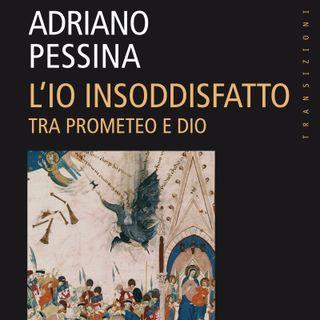 """Adriano Pessina """"L'io insoddisfatto"""""""