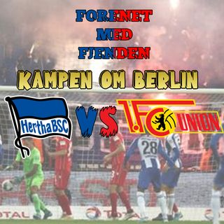 Forenet med fjenden - Union Berlin vs Hertha Berlin.
