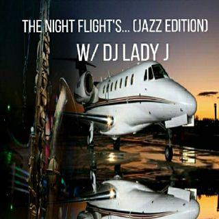 WBRP.. The Night Flights ... Jazz Edition W/  DJ  DLady J #Jazz