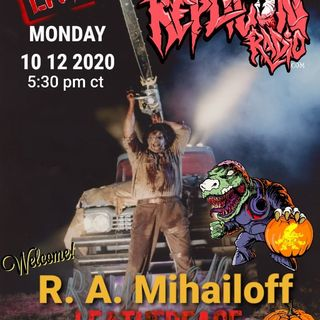 R.A. MIHAILOFF  LEATHERFACE 10/12/20 REPLICON RADIO
