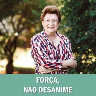 Força: não desanime // Pra. Suely Bezerra