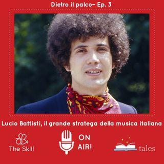 """Dietro il palco, ep 3: """"Lucio Battisti, il grande stratega della musica italiana"""", a cura di Giorgio Verdelli"""