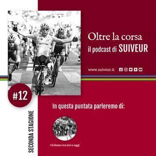 2.12 - Com'è cambiato il ciclismo tra ieri e oggi?