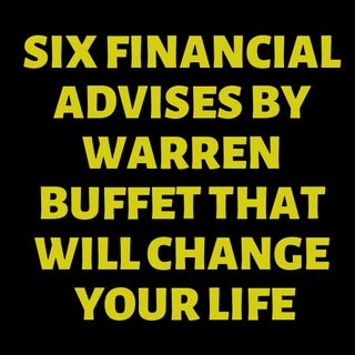 Episode 1: Six Financial Advises by Warren Buffet That Will Change Your Life