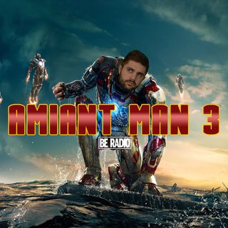 Amiant Man 3 - Be Radio Radiophonic Universe