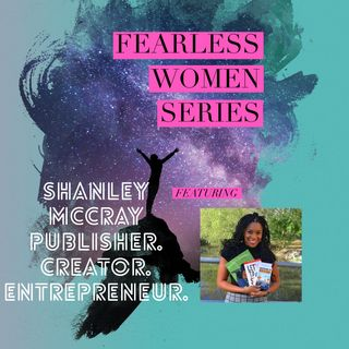 Tell Your FEARLESS Story with Shanley McCray