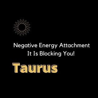 #TAURUS Negative Energy Attachment | It Is Blocking You| Tarot Reading