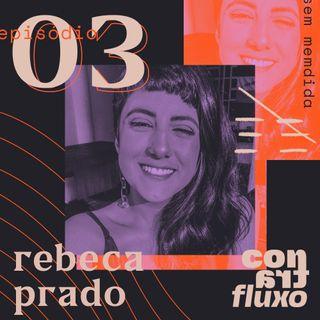contrafluxo O3 - Empreendedorismo sem medida com Rebeca Prado.