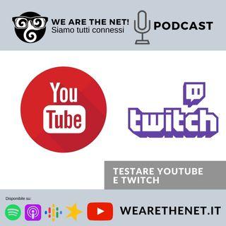 Testare Youtube e Twitch