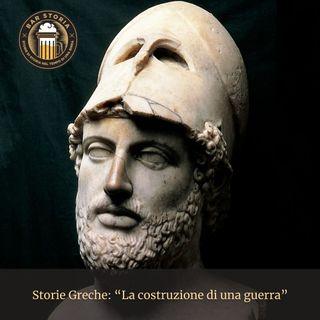 Storie Greche - La costruzione di una guerra