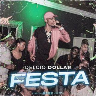 Delcio Dollar - Festa (Rap) 2020 (BAIXAR AGORA MP3)