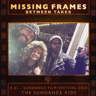 Between Takes 0.21 - Sundance Film Festival 2020: The Sundance Kids