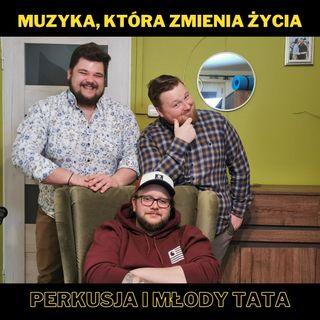 55. Muzyka, która zmienia życia, perkusja i młody tata - z Jankiem Pudłowskim