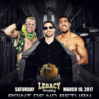 3CT - Legacy Wrestling 'Point Of No Return' Post Show