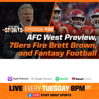 #35 - AFC West Preview, Sixers Fire Brett Brown, and Fantasy Football