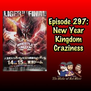 Episode 297: New Year Kingdom Craziness (Special Guest: Kelly Wells)