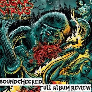 SOUNDCHECKED FULL ALBUM REVIEW SUGAR VIRUS MARCH 20TH 2018