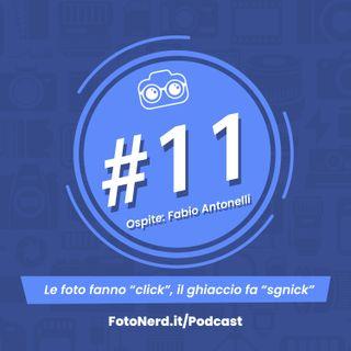 """ep.11: le foto fanno """"click"""", il ghiaccio fa """"snick"""" - Ospite: Fabio Antonelli"""