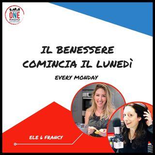 Ele & Francy Il Benessere comincia il lunedì: Mindfulness e rimedi per il panico da Coronavirus