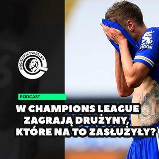 W Champions League zagrają drużyny, które na to zasłużyły?