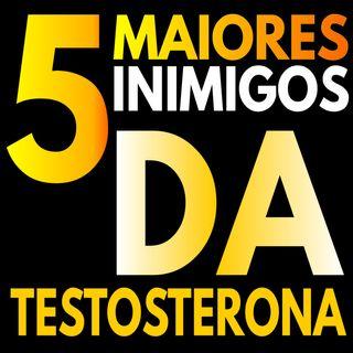 5 maiores inimigos da testosterona