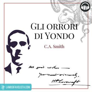 GLI ORRORI DI YONDO • C.A. Smith ☎ Audioracconto ☎ Storie per Notti Insonni  ☎