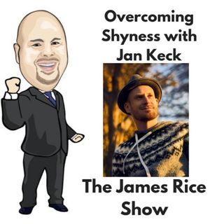 Episode 48 - Overcoming Shyness with Jan Keck