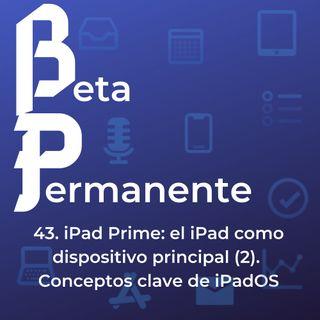 BP43 - iPad Prime: el iPad como dispositivo principal (2). Conceptos clave de iPadOS