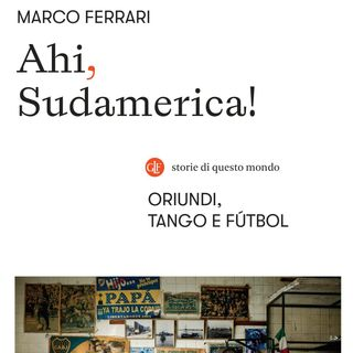 "Marco Ferrari ""Ahi, Sudamerica!"""