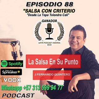 "EPISODIO 88-SALSA CON CRITERIO ""Desde Cali"""