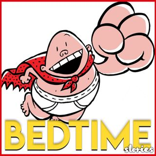 Captain Underpants - Bedtime Story