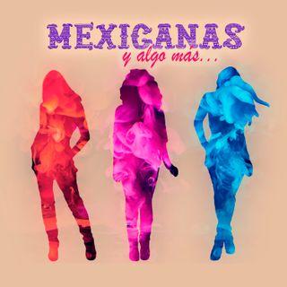 Mexicanas y algo más