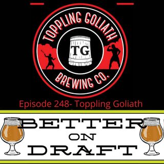 Better on Draft 248 - Toppling Goliath w/ Eric Hild