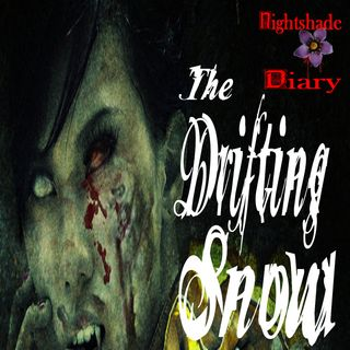 The Drifting Snow | Ghost Story | Podcast