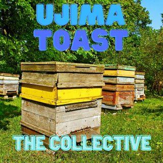 Ujima Toast  - The Collective