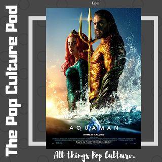 Aquaman & Beyond | The Pop Culture Pod