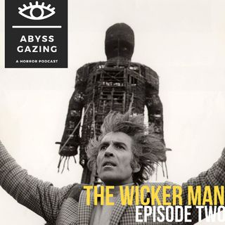 The Wicker Man (1973) | Abyss Gazing: A Horror Podcast #2