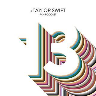 13: A Taylor Swift Fan Podcast