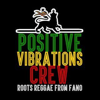 Positive Vibration Crew Mix Reggae 2019